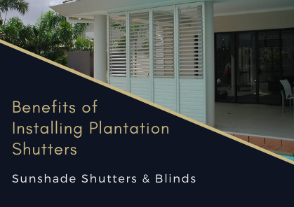 What are the Core Advantages of Installing Plantation Shutters?