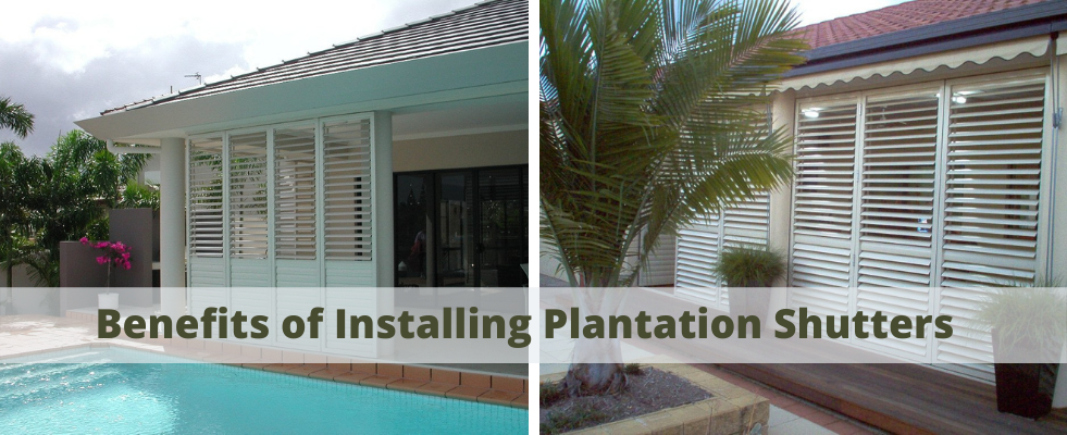 Benefits of installing plantation shutters