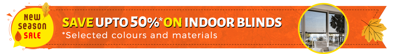 Save upto 50%* on Indoor Blinds