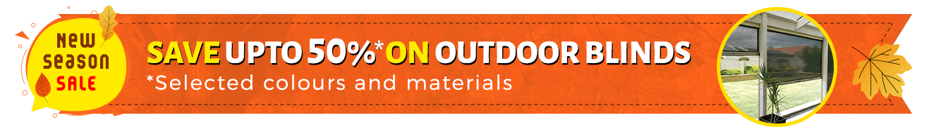Save upto 50%* on Outdoor Blinds