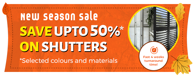 Save upto 50%* on Shutters