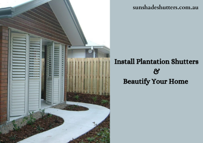 Install Plantation Shutters to Beautify Your Home In Style