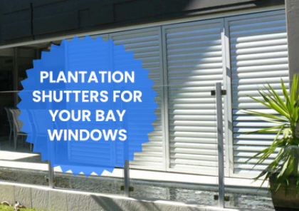 Why Consider Plantation Shutters for Your Bay Windows?